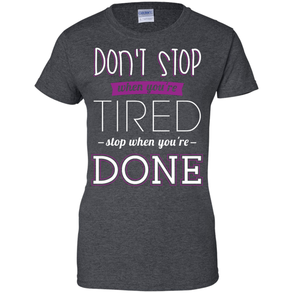 Do Not Stop When You Are Tired Stop When You Are Done