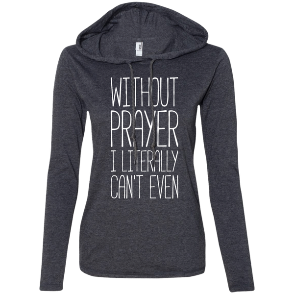 Without Prayer I Literally Cant Even