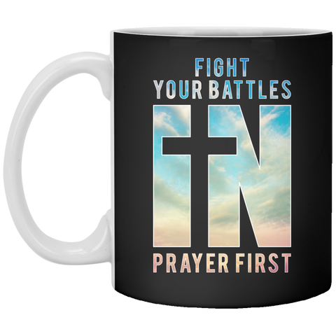 Fight Your Battles In Prayer First Mug