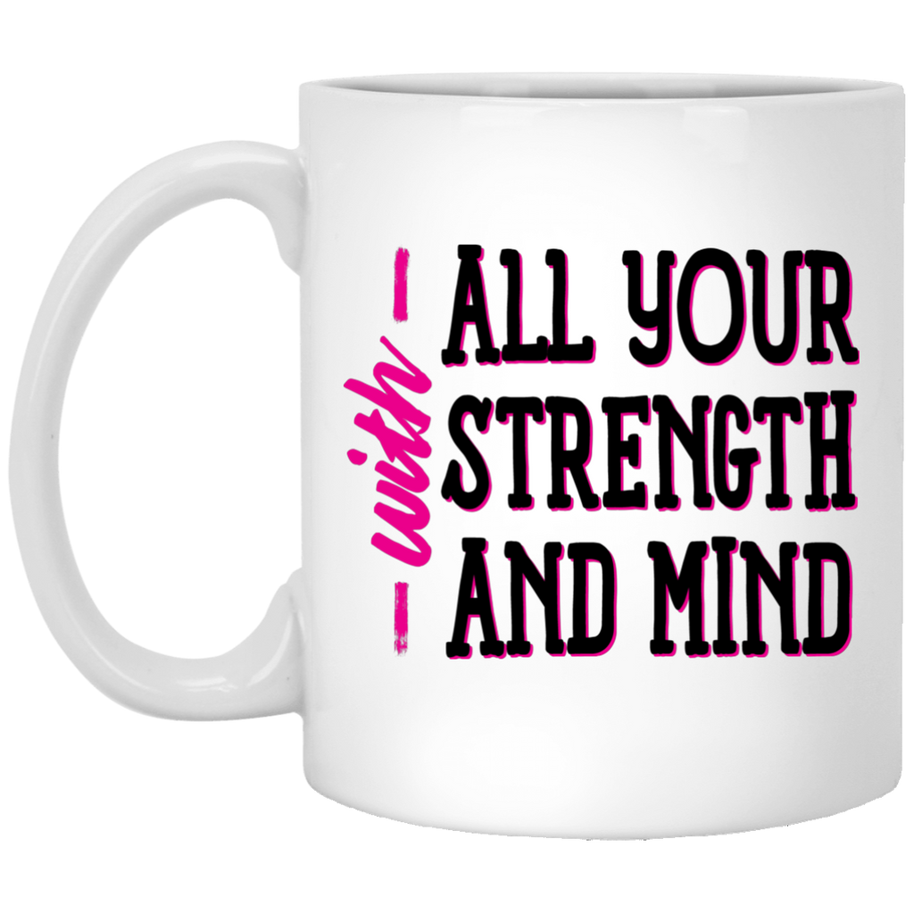 With All Your Strength and Mind | God Christian Mug