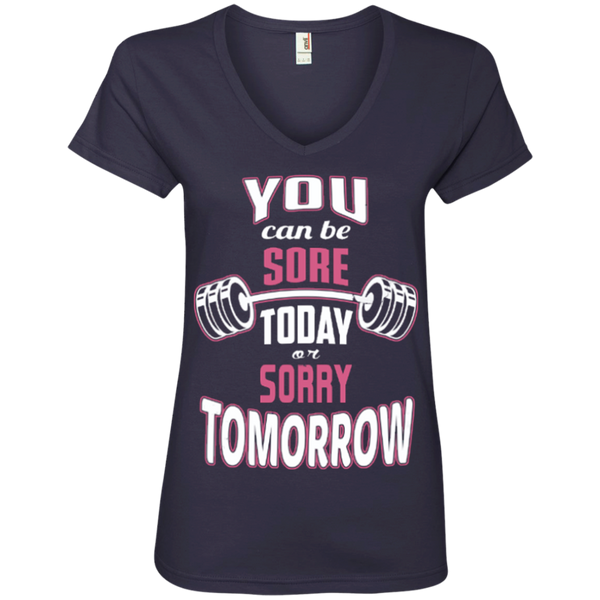 You Can Be Sore Today Sorry Tomorrow Womens