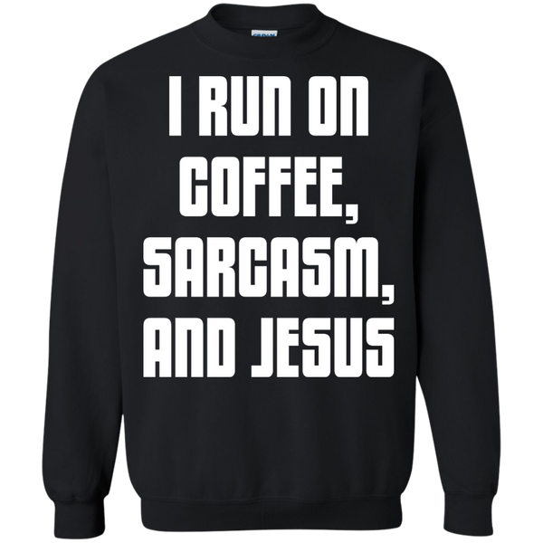 I Run on Coffee Sarcasm and Jesus