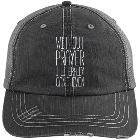 Without Prayer, I Literally Can't Even Hats