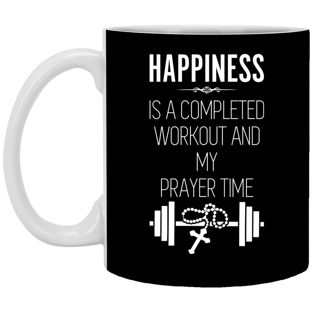 Happiness is a Completed Workout and My Prayer Time Mug