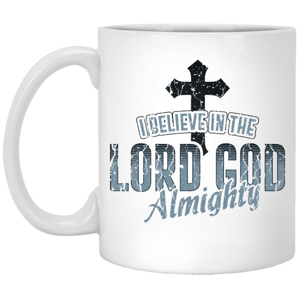 I Believe in the Lord God Almighty | Christian Gift Mug