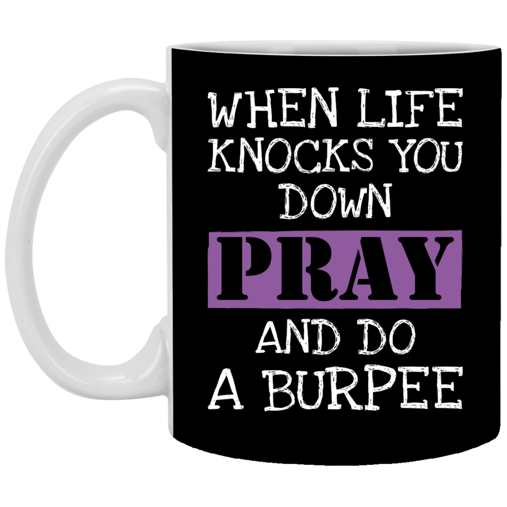 When Life Knocks You Down Pray and Do a Burpee Mug