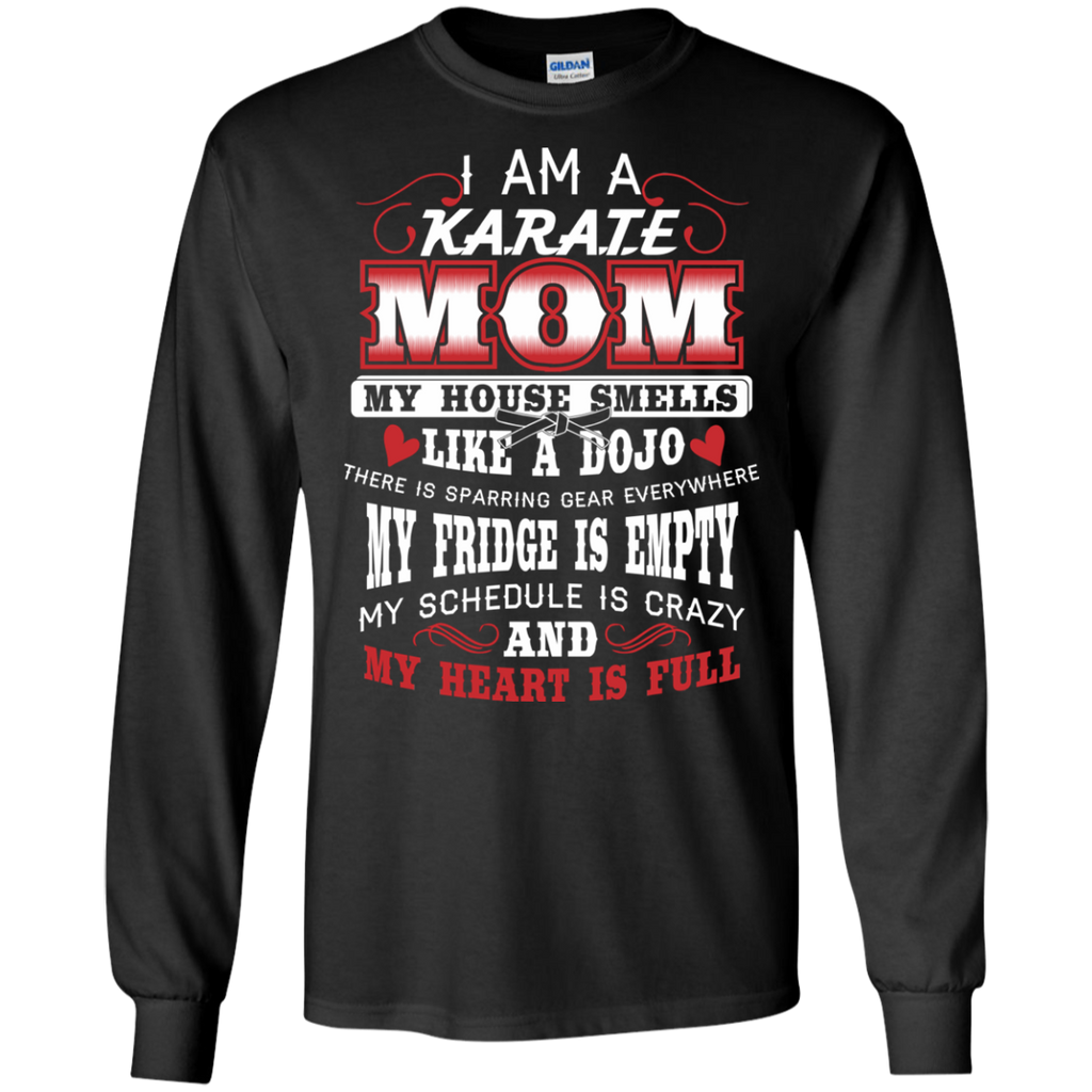 I'm a Karate Mom My Heart is Full Funny Martial Arts Long Sleeved Tshirt