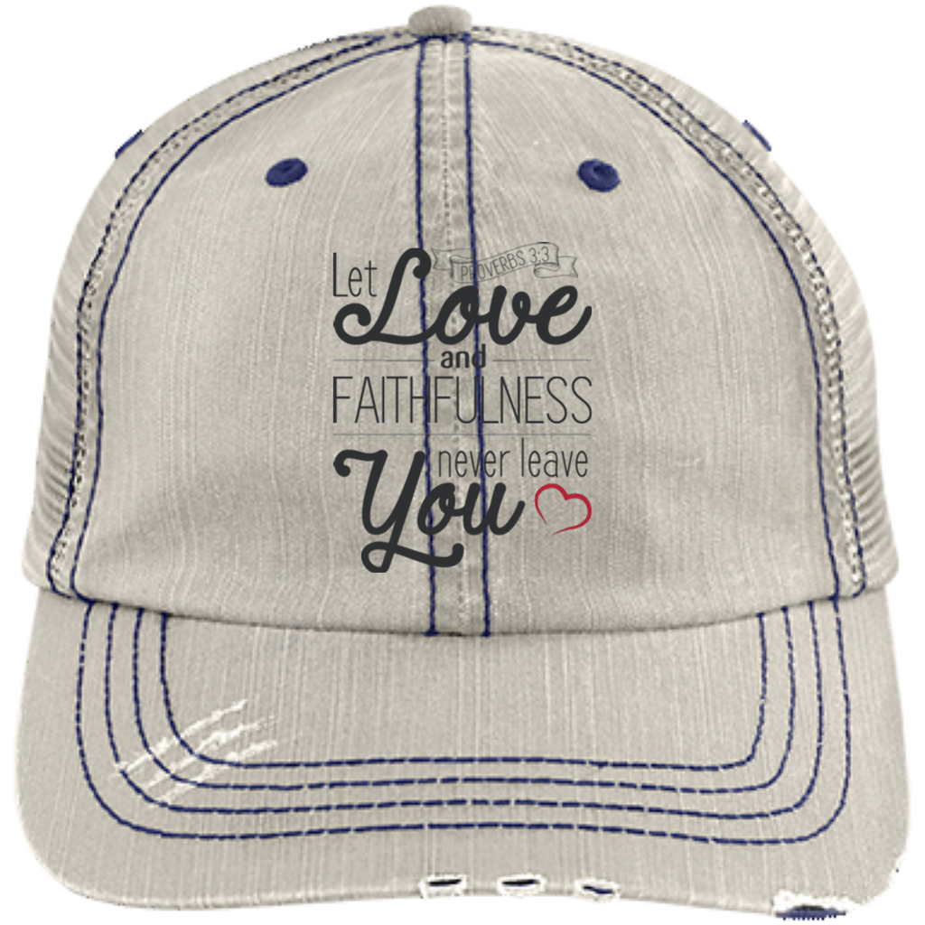 Let Love and Faithfulness Never Leave You| Proverbs 3:3 Christian Gift Trucker Hat