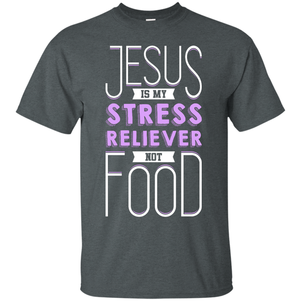 Jesus is My Stress Reliever Not Food