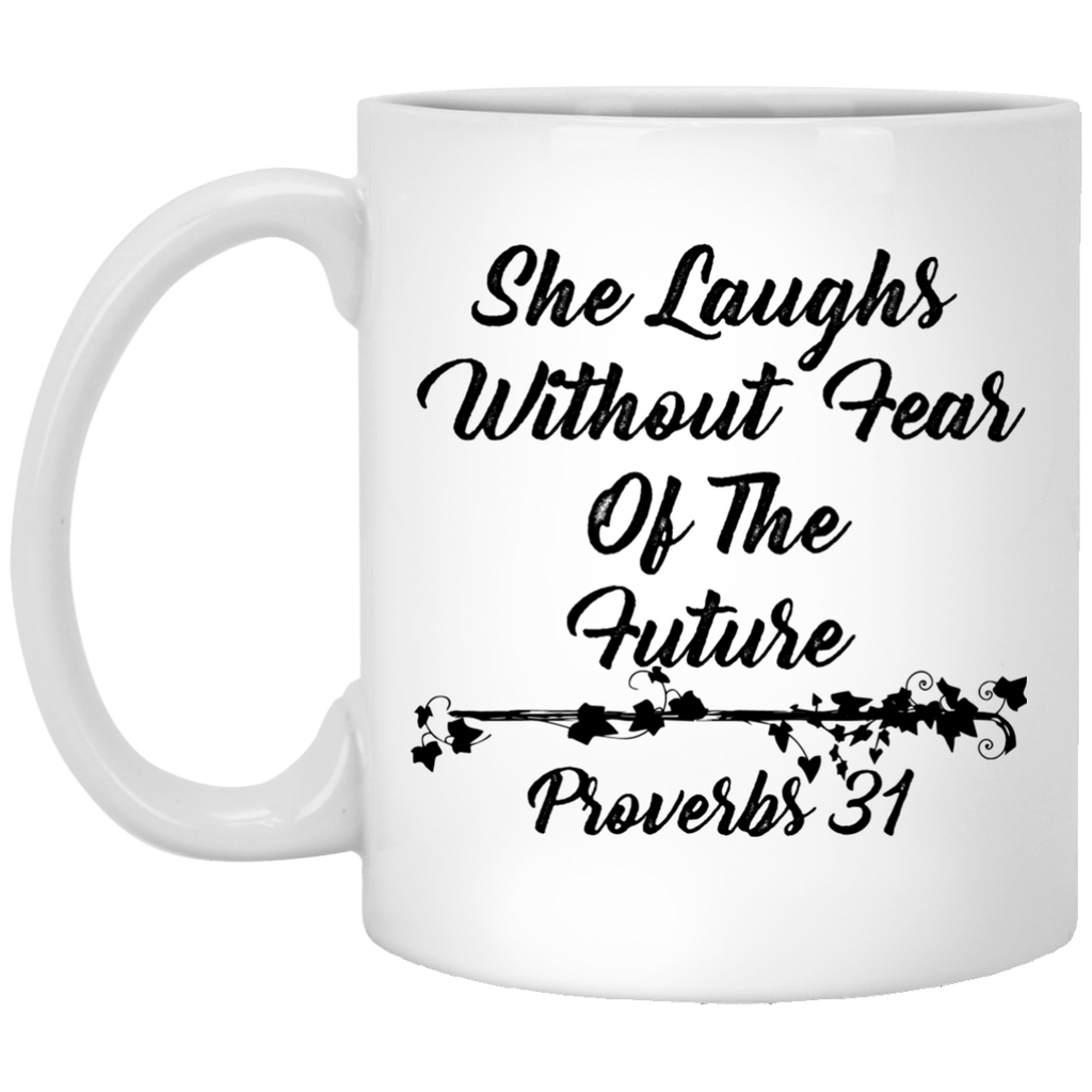 Proverbs 31 Woman - She Laughs without Fear - Christian Woman Gift Mug