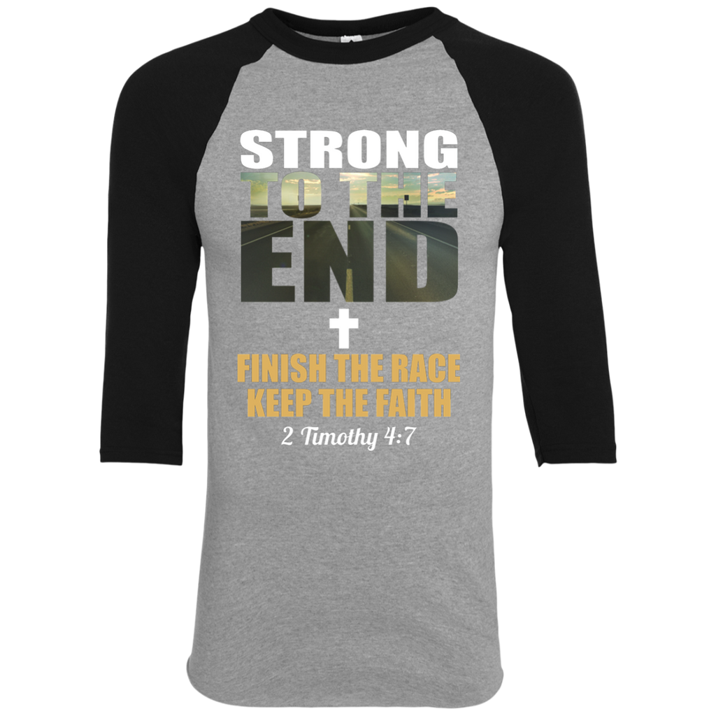Strong to the End | Christian Inspiration Fitness 3/4 Sleeves Baseball Tshirt