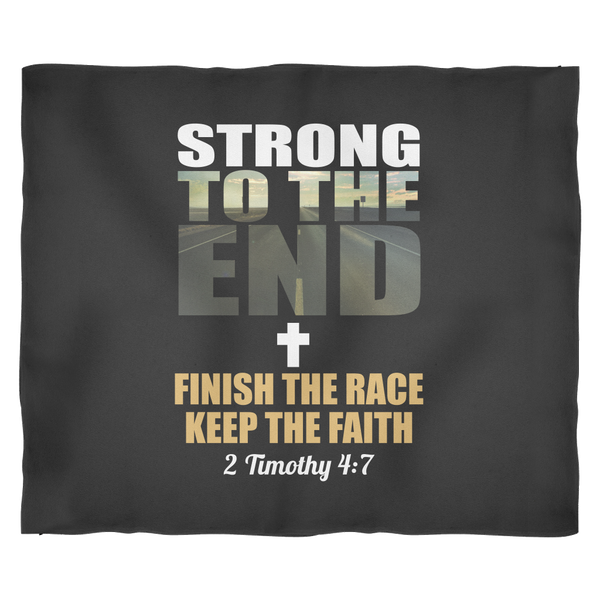 Strong to the End 2 Timothy 4:7 Fleece Blanket