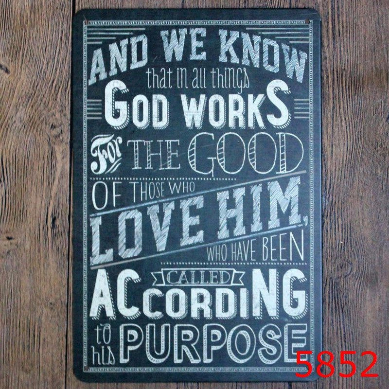 God Works for the Good of Those Who Love Him Metal Sign