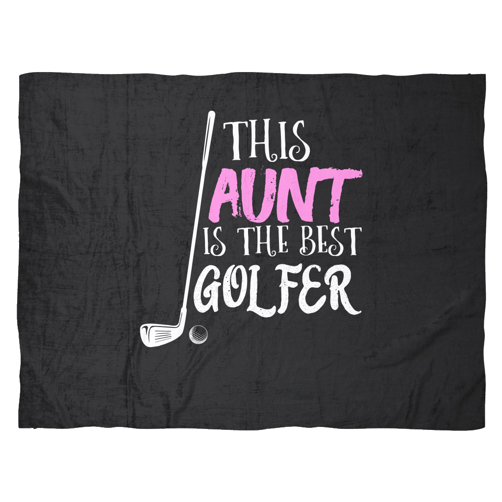 Funny Golf Fleece Blanket | This Aunt Is the Best Golfer