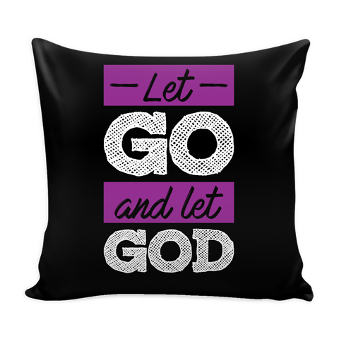 Let Go and Let God Pillow Covers