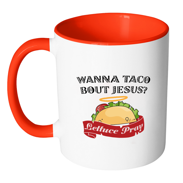 Jesus Mug, Faith, Christian, Wanna Taco About Jesus, Coffee Cup, Accent Red