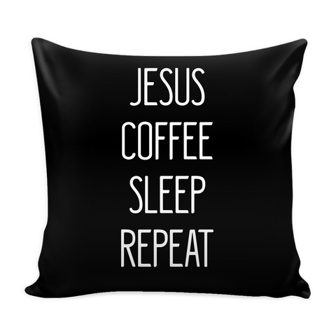Jesus Coffee Sleep Repeat Pillow Covers