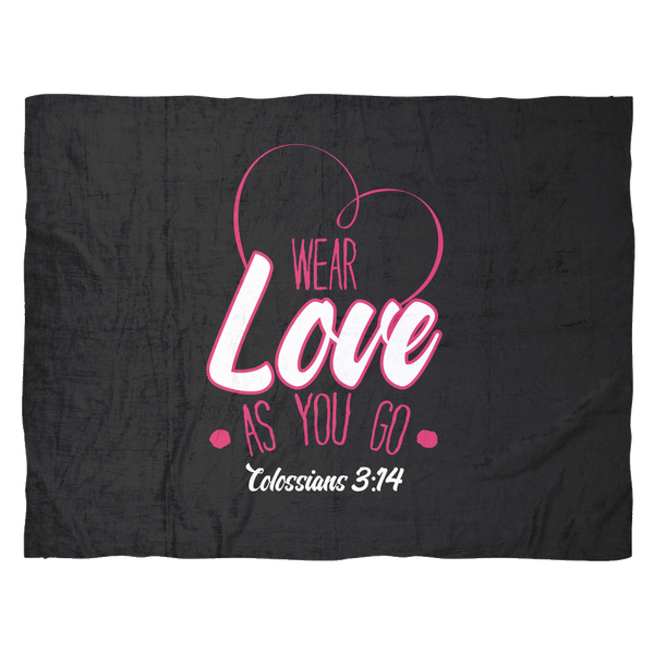 Inspirational Blanket | Wear Love As You Go Colossians 3:14