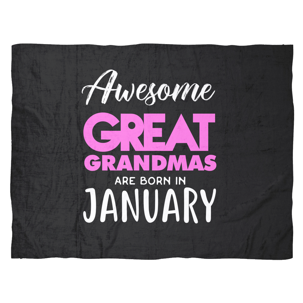 Funny Grandma Gifts Fleece Blanket | Awesome Great Grandmas Are Born in January
