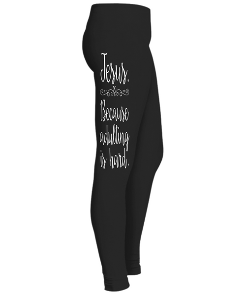 Jesus Because Adulting is Hard Leggings