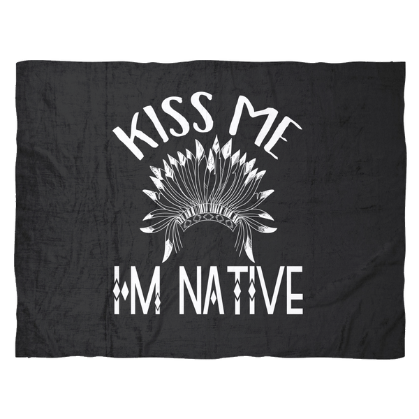 Funny Native American Fleece Blanket Gift | Kiss Me I'm Native