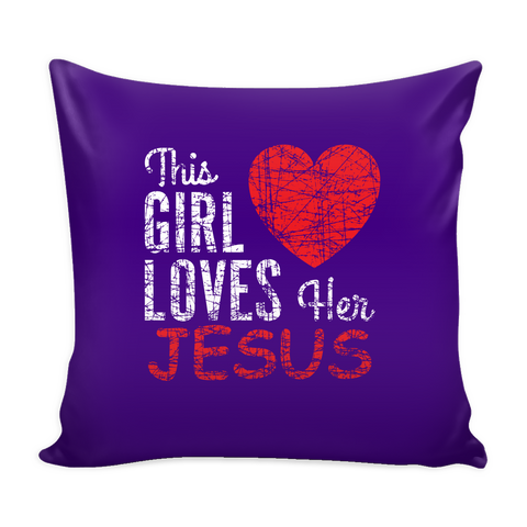This Girl Loves Her Jesus Pillow Covers