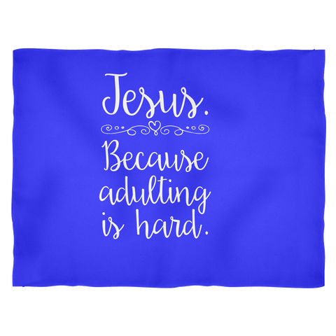 Jesus Because Adulting is Hard Blue Fleece Blanket