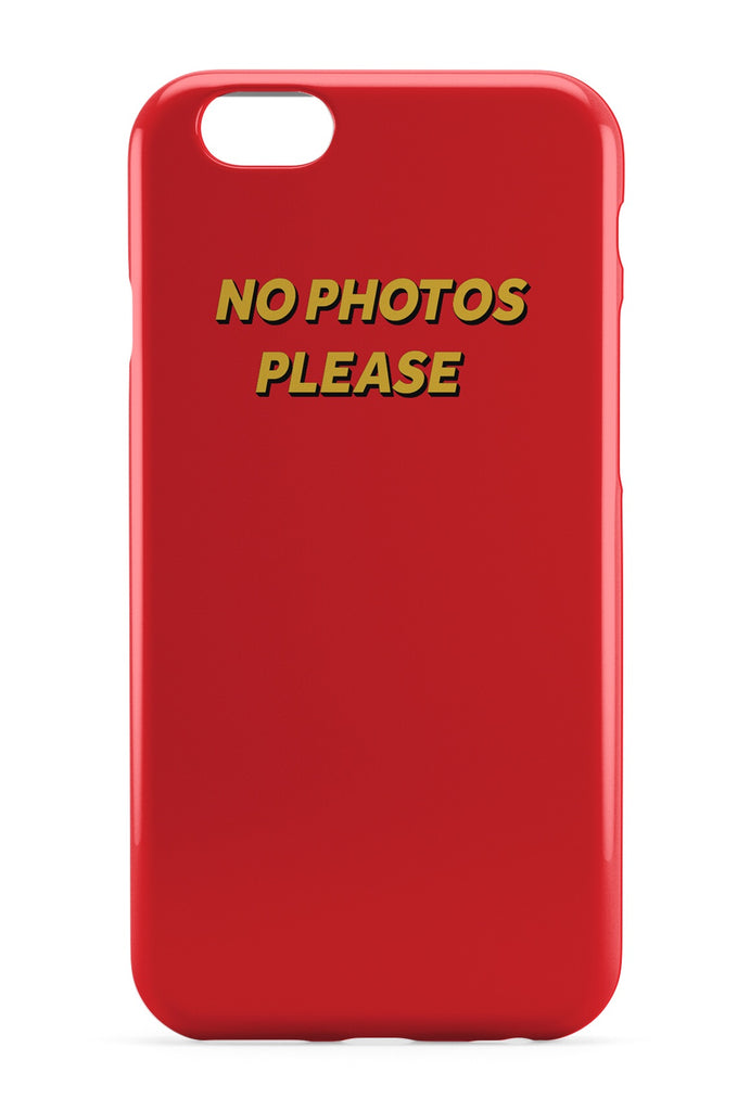 No photos please Case