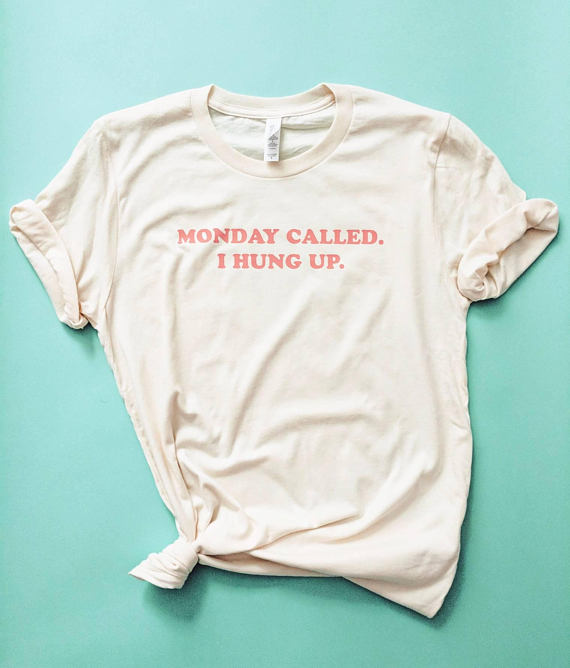 'Monday Called' Graphic Tee