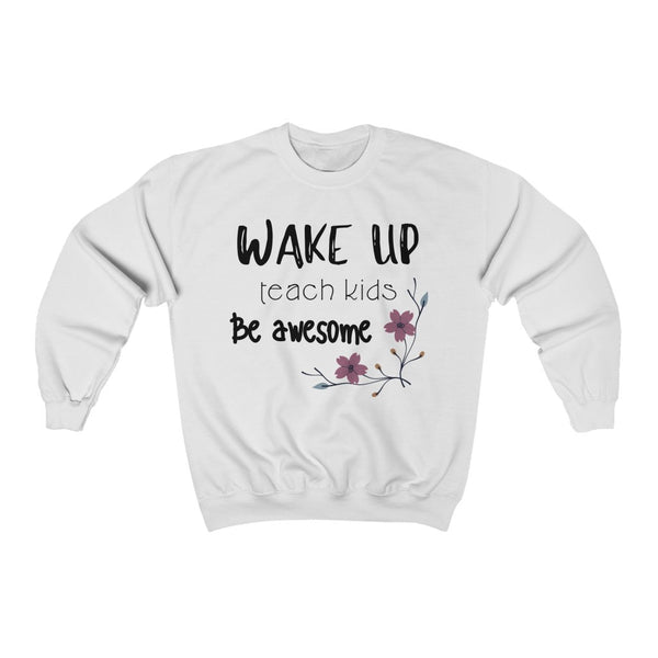 "Sweatshirt by JETT IMPRESSIONS ""Wake Up Teach Kids"" Sweatshirt for Teacher Women"