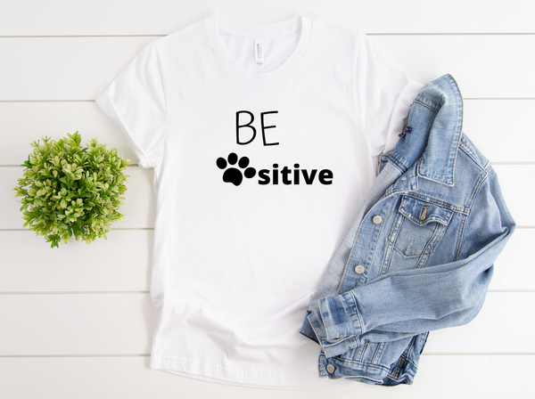 "T shirt by JETT IMPRESSIONS ""Be Pawsitive"" Womens Inspiring T-Shirt Designed by Kathy Morawiec"