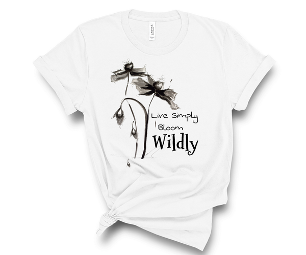 "T shirt short sleeve ""Live Simply Bloom Wildly"" Artwork designed by Kathy Morawiec"