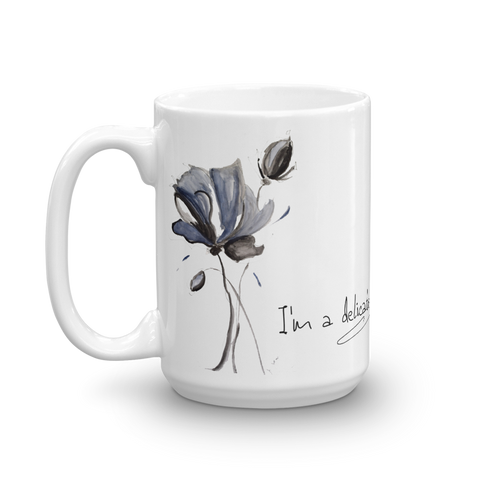 "Mug ""I'm a Delicate Flower"" Artwork designed by Kathy Morawiec"