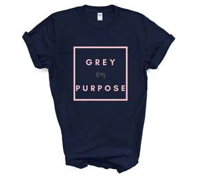 "T shirt by JETT IMPRESSIONS ""Grey on Purpose"" Grey Hair T shirts for Women"