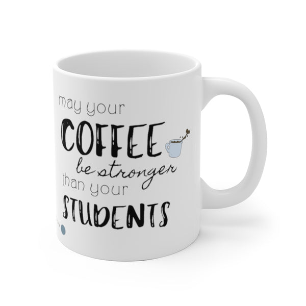 "Mug by JETT IMPRESSIONS ""Coffee Be Stronger than Students"" Coffee Mug for Teacher"