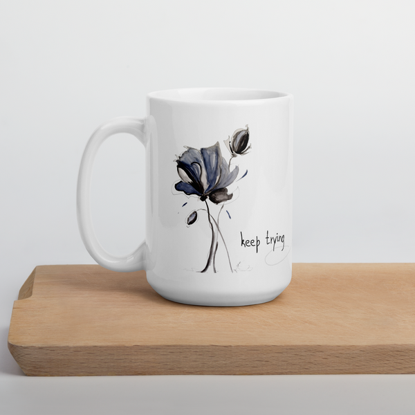 "Mug - ""Keep Trying"" Artwork by Kathy Morawiec"