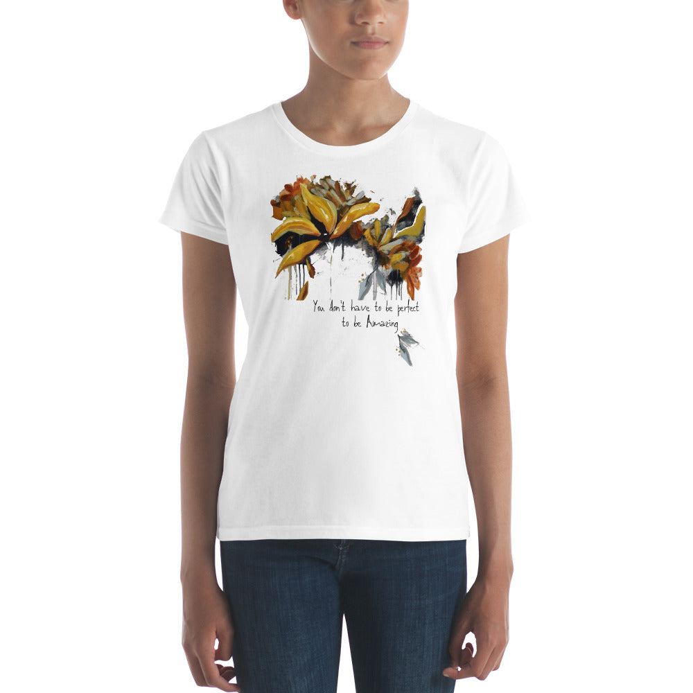 "Women's short sleeve t-shirt ""You Don't Have to be Perfect to be Amazing"" Artwork designed by Kathy Morawiec"