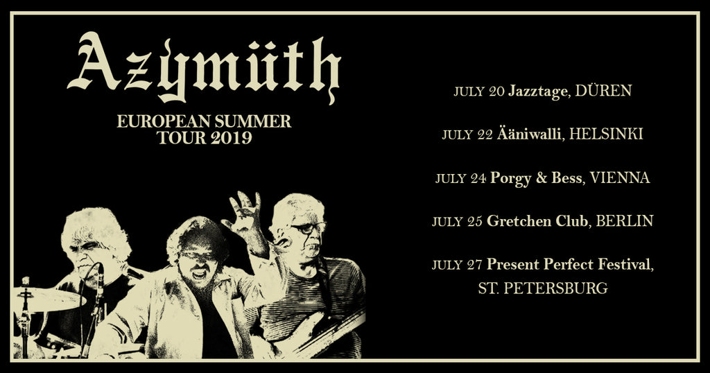 Azymuth European Summer Tour 2019