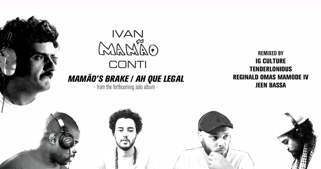 Out Now | Ivan Conti - 'Mamao's Brake/ Ah Que Legal (IG Culture & 22a Remixes)