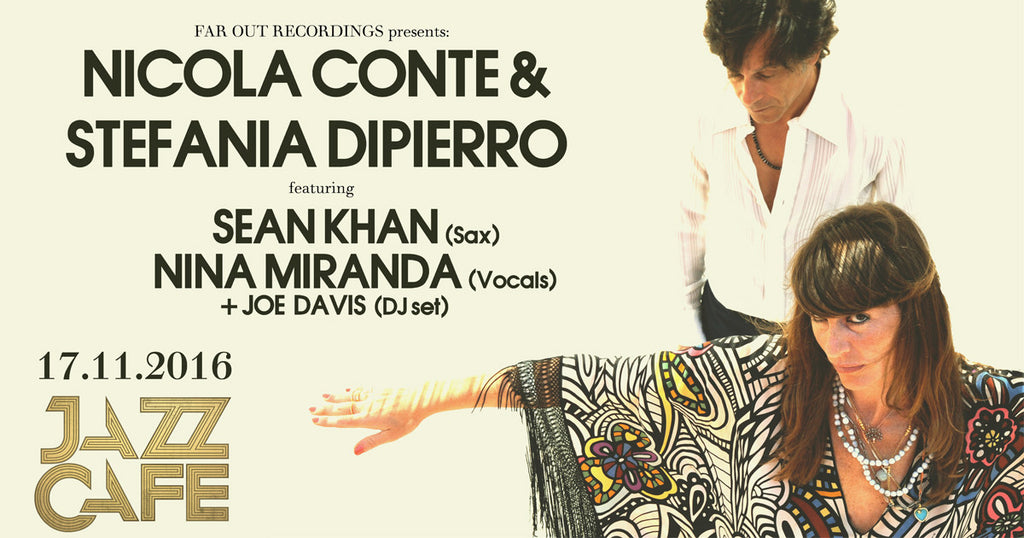 Nicola Conte & Stefania Dipierro | Far Out Takeover at The Jazz Cafe