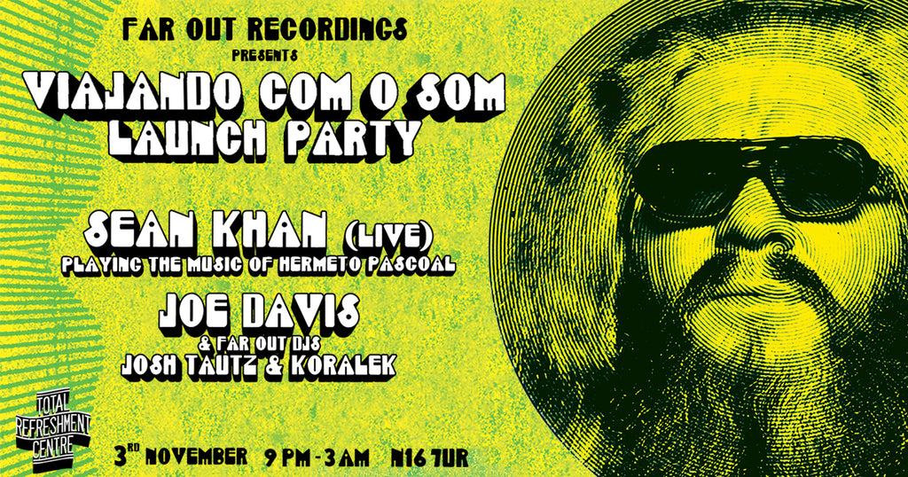 Events | Far Out Recordings presents: Viajando Com O Som Launch Party