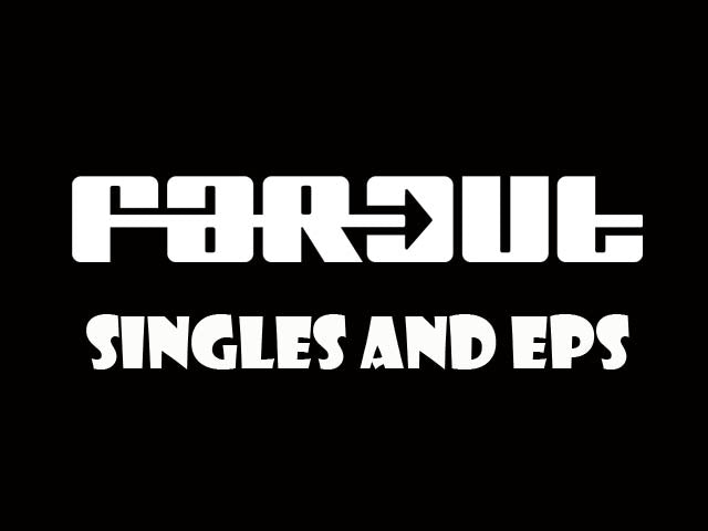 FARO OUT SINGLES AND EPs