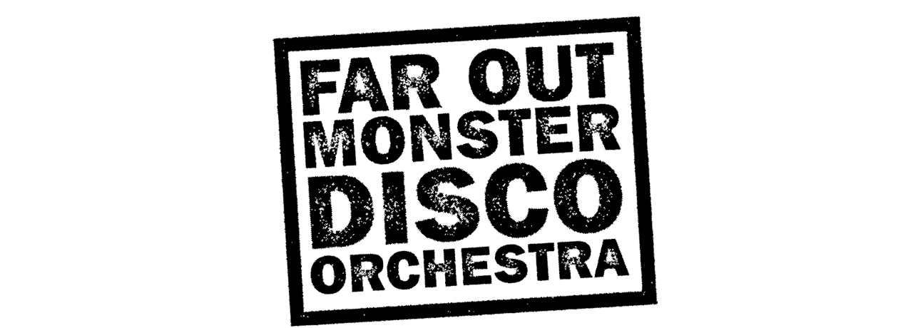 Far Out Moster Disco Orchestra