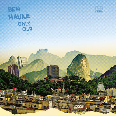 Ben Hauke - Only Old [2018]