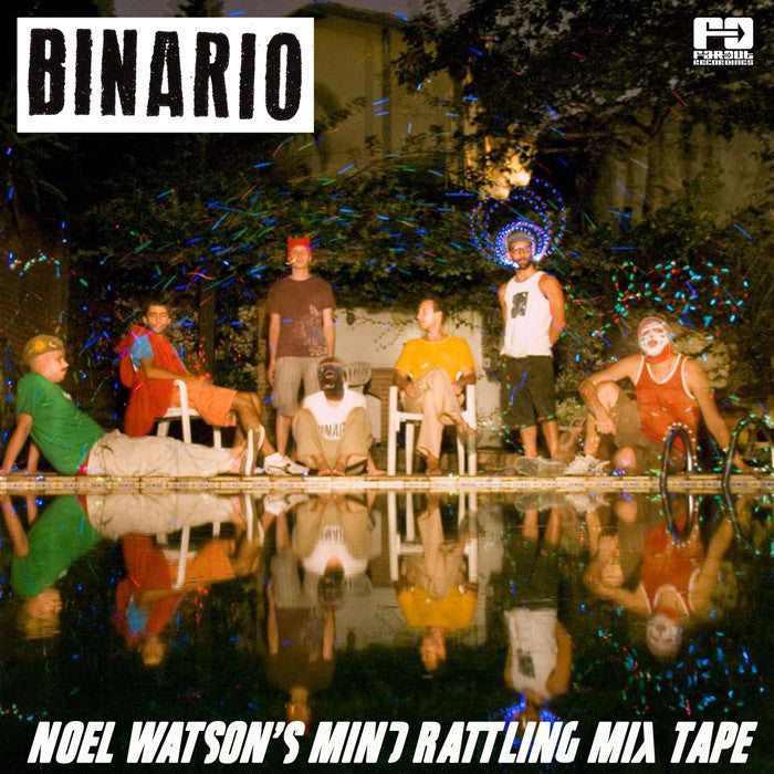 Binario - Noel Watson's Mind Rattling Mix Tape [2009]