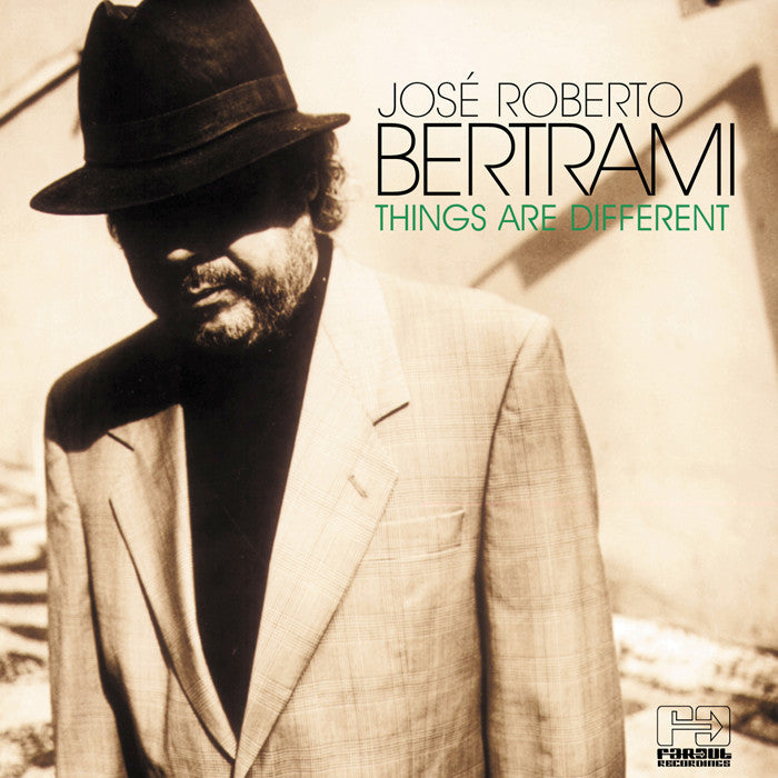 José Roberto Bertrami - Things Are Different [2001]