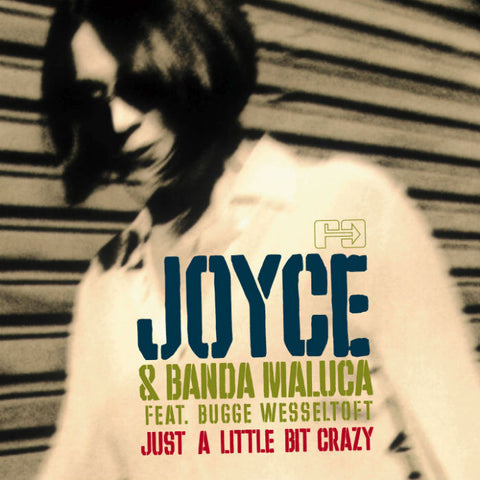Joyce & Banda Maluca - Just A Little Bit Crazy [2003]