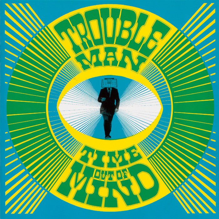 Troubleman - Time Out Of Mind