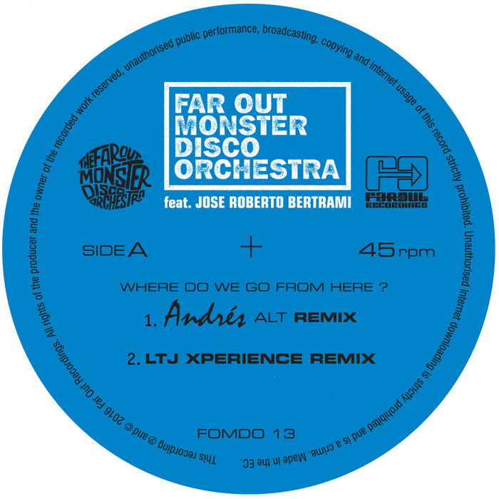 Far Out Monster Disco Orchestra - Where Do We Go From Here? (Andrés & LTJ Xperience Remixes)