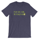 Tennis I Play Like A Girl Unisex T-Shirt